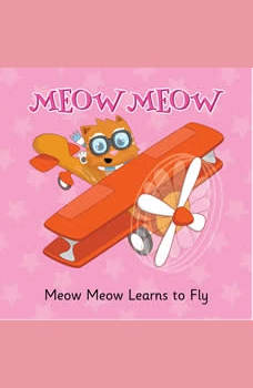 Meow Meow Learns to Fly: A Tale of Perseverance and Positivity, Eddie Broom