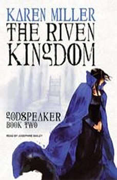 The Riven Kingdom, Karen Miller