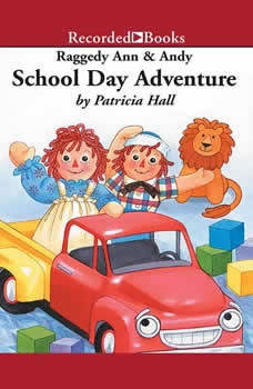 Raggedy Ann and Andy : School Day Adventure, Patricia Hall
