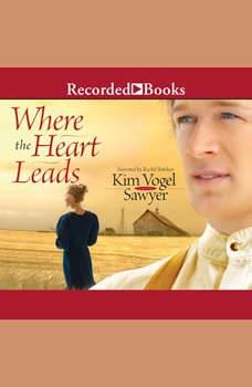 Where the Heart Leads, Kim Vogel Sawyer