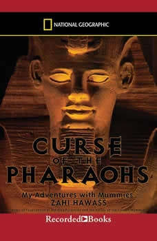 Curse of the Pharaohs:  My Adventures with Mummies  My Adventures with Mummies, Zahi Hawass