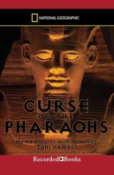 Curse of the Pharaohs:  My Adventures with Mummies, Zahi Hawass