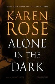 Alone in the Dark, Karen Rose