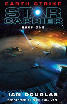 Earth Strike: Star Carrier: Book One, Ian Douglas