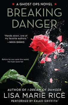 Breaking Danger: A Ghost Ops Novel A Ghost Ops Novel, Lisa Marie Rice