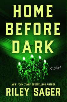 Home Before Dark: A Novel, Riley Sager