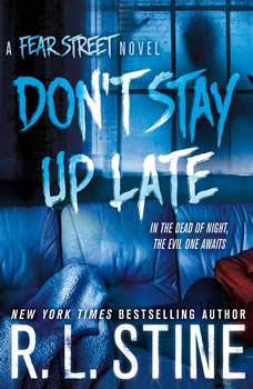 Don't Stay Up Late: A Fear Street Novel, R. L. Stine