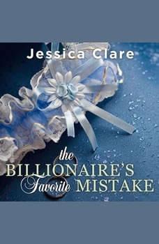 The Billionaire's Favorite Mistake, Jessica Clare