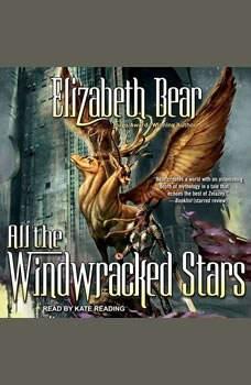 All the Windwracked Stars, Elizabeth Bear