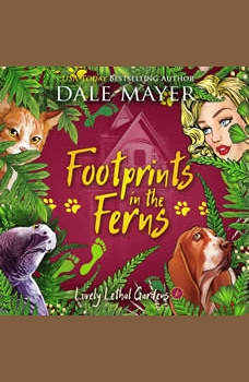 Footprints in the Ferns: Book 6: Lovely Lethal Gardens, Dale Mayer