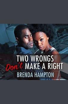 Two Wrongs Don't Make a Right, Brenda M. Hampton