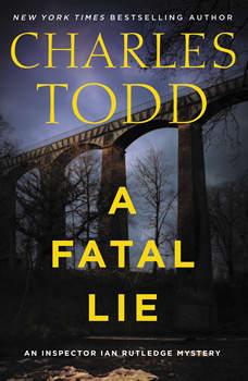 A Fatal Lie: A Novel, Charles Todd