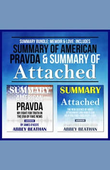 Summary Bundle: Memoir & Love: Includes Summary of American Pravda & Summary of Attached, Abbey Beathan