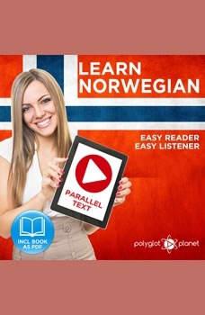 Norwegian Easy Reader - Easy Listener - Parallel Text Norwegian Audio Course No. 1 - The Norwegian Easy Reader - Easy Audio Learning Course, Polyglot Planet