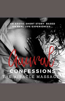The Miracle Massage: An Erotic True Confession, Aaural Confessions