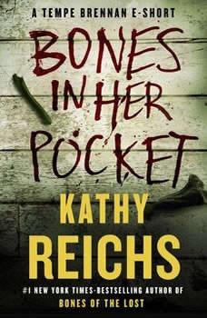 Bones in Her Pocket, Kathy Reichs
