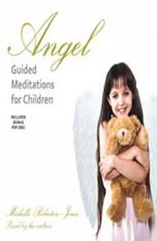 Angel Guided Meditations for Children, Michelle Roberton-Jones
