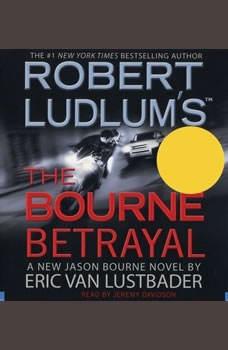Robert Ludlum's (TM) The Bourne Betrayal, Eric Van Lustbader