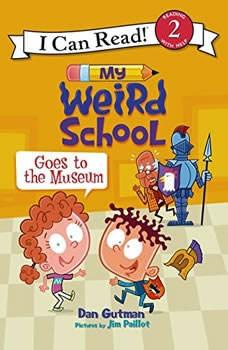 My Weird School Goes to the Museum, Dan Gutman
