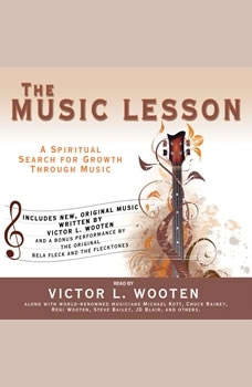 The Music Lesson: A Spiritual Search for Growth Through Music A Spiritual Search for Growth Through Music, Victor L. Wooten
