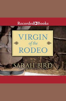 Virgin of the Rodeo, Sarah Bird