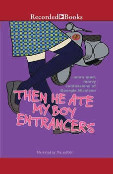 Then He Ate My Boy Entrancers: More Mad, Marvy Confessions of Georgia Nicolson, Louise Rennison