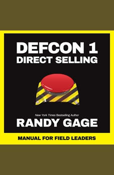 Defcon 1 Direct Selling: Manual for Field Leaders, Randy Gage
