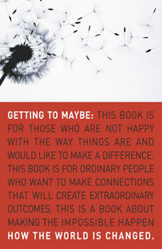 Getting to Maybe: How the World Is Changed, Frances Westley