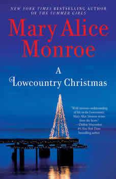 A Lowcountry Christmas, Mary Alice Monroe