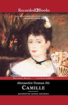 Camille: The Lady of the Camellias The Lady of the Camellias, Alexandre Dumas