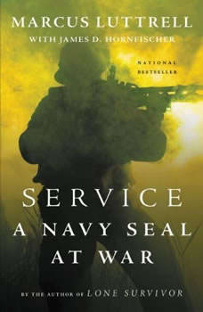 Service: A Navy SEAL at War, Marcus Luttrell