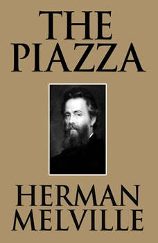 Piazza, The, Herman Melville