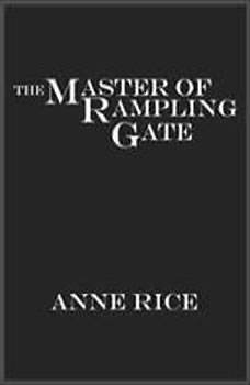 The Master of Rampling Gate, Anne Rice