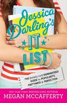 Jessica Darling's It List: The (Totally Not) Guaranteed Guide to Popularity, Prettiness & Perfection, Megan McCafferty