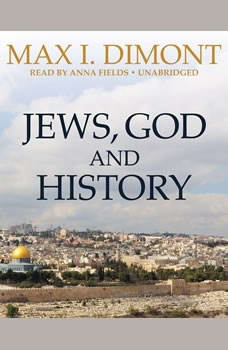 Jews, God, and History, Max I. Dimont