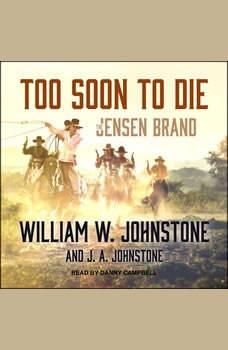 Too Soon to Die, J. A. Johnstone