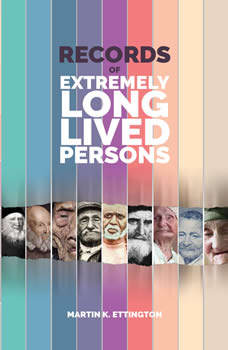 Records of Extremely Long Lived Persons, Martin K. Ettington