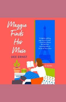 Maggie Finds Her Muse: A Novel, Dee Ernst
