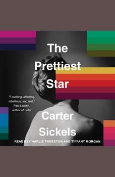 The Prettiest Star, Carter Sickels
