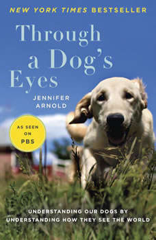 Through a Dog's Eyes, Jennifer Arnold