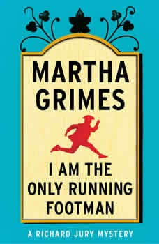 I Am the Only Running Footman, Martha Grimes