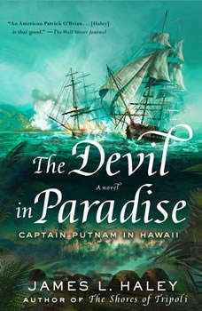 The Devil in Paradise: Captain Putnam in Hawaii, James L. Haley