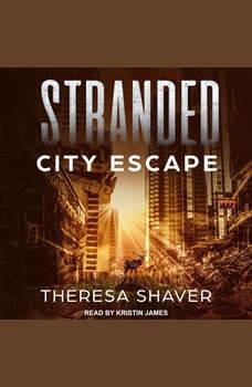 Stranded: City Escape, Theresa Shaver