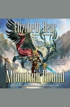 By the Mountain Bound, Elizabeth Bear
