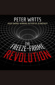 The Freeze-Frame Revolution, Peter Watts
