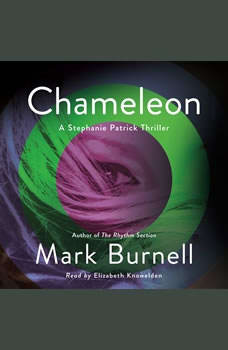 Chameleon: A Stephanie Patrick Thriller, Mark Burnell