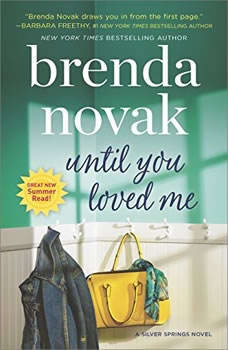 Until You Loved Me: A Novel (Silver Springs, #3), Brenda Novak