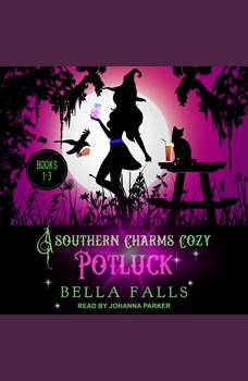 A Southern Charms Cozy Potluck: A Paranormal Cozy Mystery Box Set Books 1-3, Bella Falls