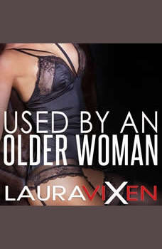 Used by an Older Woman, Laura Vixen