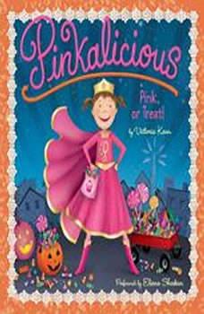 Pinkalicious: Pink or Treat!, Victoria Kann